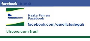 HAZTE FAN DE UTSUPRA BRASIL - ASNOTICIASLEGAIS.COM EN FACEBOOK